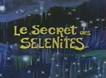 Le Secret des Sélénites