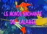 Le Monde Enchanté de Lalabel