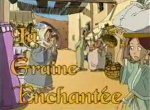 La Graine Enchantée - image 1