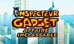 Inspecteur Gadget - Affaire Inclassable